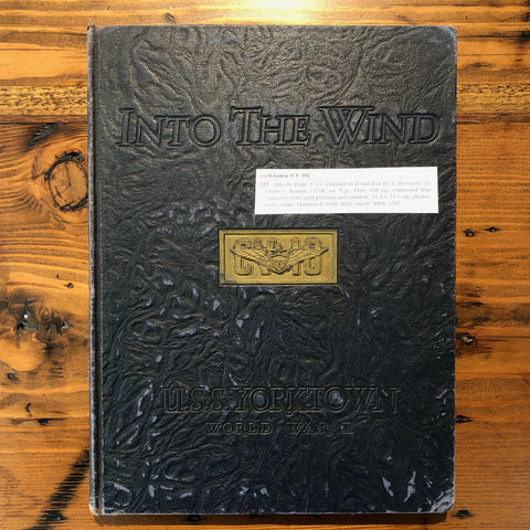 "Book, ""Into The Wind"", U.S.S.S. Yorktown, WWII - Annapolis Maritime Antiques"
