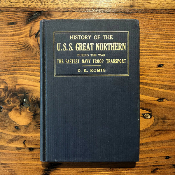 Book, History of U.S.S. Great Northern, Copyright 1919 - Annapolis Maritime Antiques
