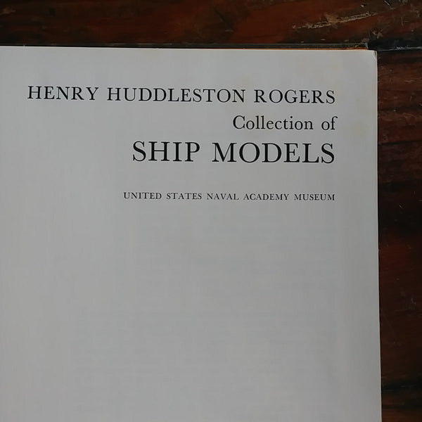 "Book "" Henry Huddleston Rogers Collection of Ship Models - United States Naval Academy Museum"""