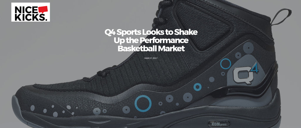 NiceKicks.com: Q4 Sports Looks to Shake Up the Performance Basketball Market