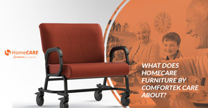 What Does HomeCARE Furniture By ComforTek Care About?