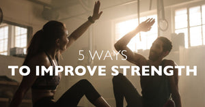 Here are Five Ways to Improve Your Strength