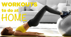 Home Workouts to tighten your body