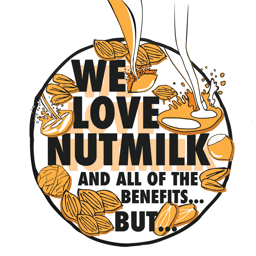 WHY DRINK NUTMILK WITHOUT ALL THE NUTS?