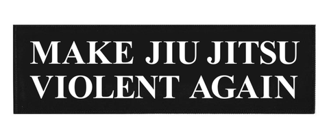 Make Jiu Jitsu Violent Again Woven Patch