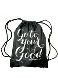 """Go to your Good""  Drawstring bag"