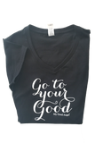 Go To Your Good T-Shirt