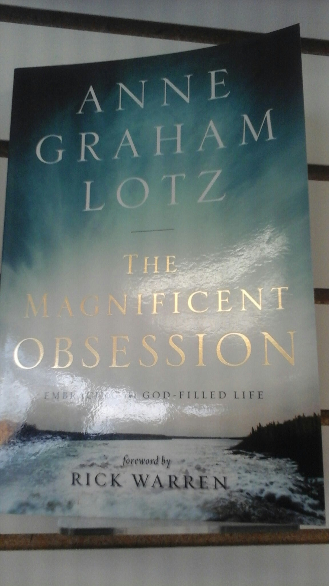 The Magnificent  Obsession  Anne Graham Lotz