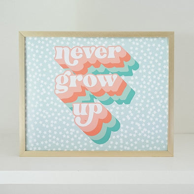 Never Grow Up Print - Wishes & Co.
