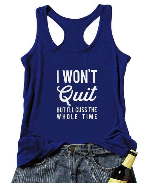 I WON'T QUIT but I'll cuss Workout Tank Top