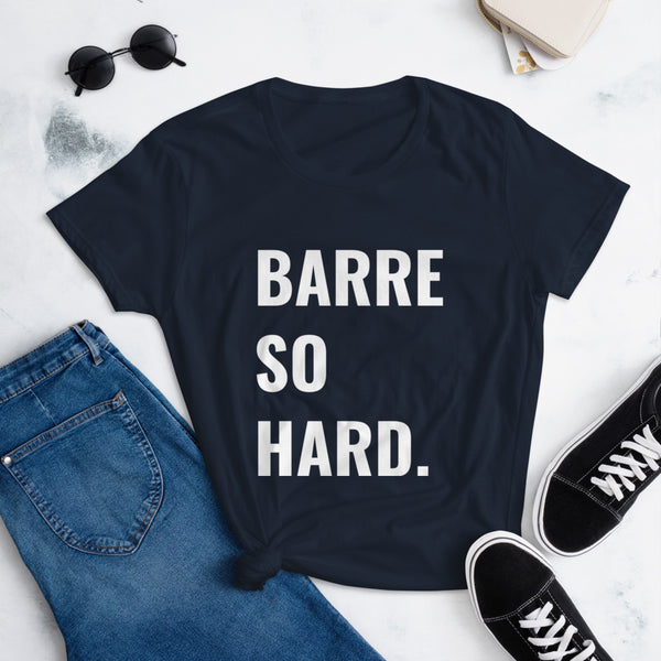 BARRE SO HARD T-SHIRT