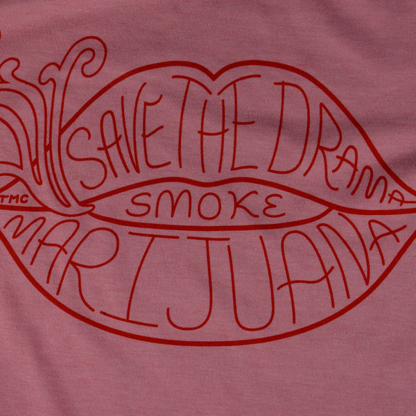 The Marijuana Company® Women's Save the Drama Smoke Marijuana  T-shirt