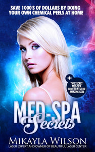 Med-Spa Secrets: Save 1000s of Dollars by Doing Your Own Chemical Peels at Home (E-book)