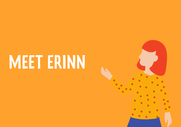 Meet our Graphic Designer, Erinn!