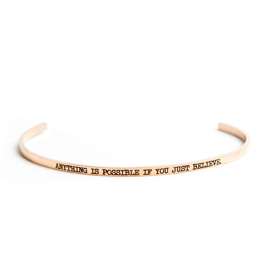 """Anything is Possible if You Just Believe"" Bangle Rose Gold"