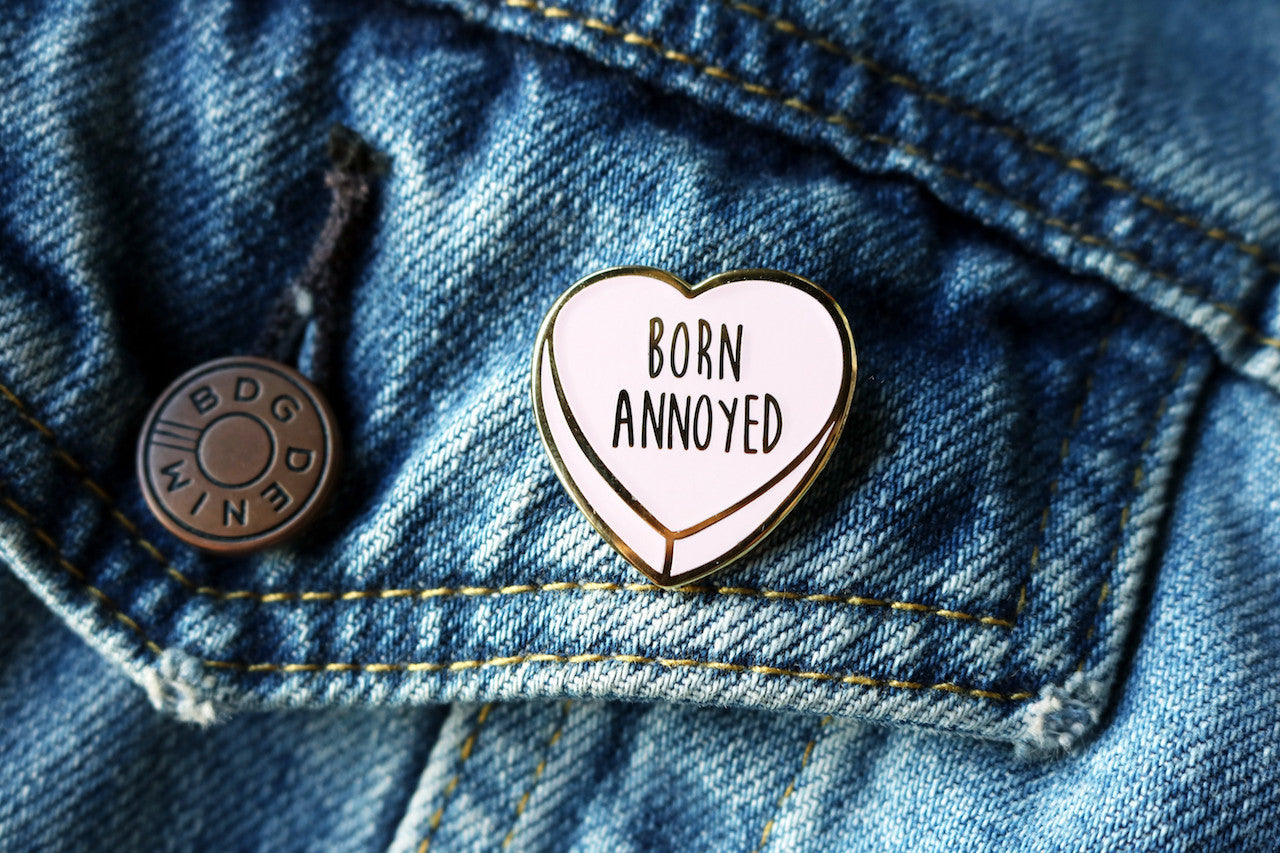 """Born Annoyed"" Enamel Pin 2"