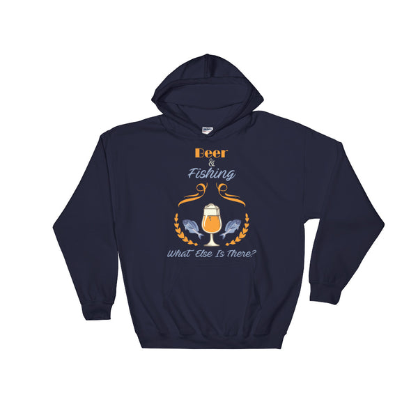 Funny Beer And Fishing What Else Is There Fishing Lover Hooded Sweatshirt Hoodie - Survival Camping Pro