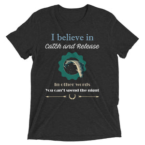 I believe In Catch And Release Funny Fisherman Fishing T Shirt Tee - Survival Camping Pro