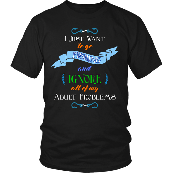 Funny I Just Wanna Go Fishing And Ignore Problems Angler T-shirt Tee - Survival Camping Pro