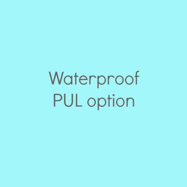 Waterproof PUL inside products option for custom orders / custom made