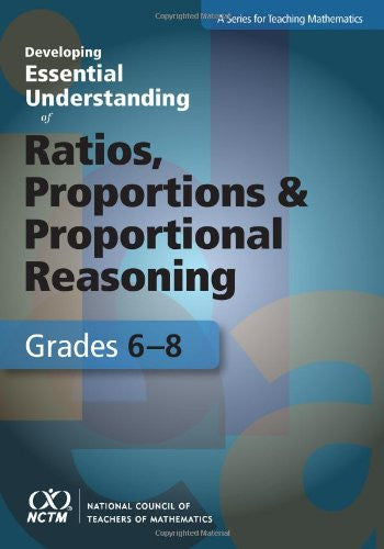 Developing Essential Understanding of Ratios, Proportions, and Proportional Reasoning for Teaching Mathematics: Grades 6-8