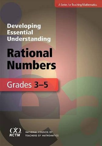 Developing Essential Understanding of Rational Numbers for Teaching Mathematics in Grades 3-5