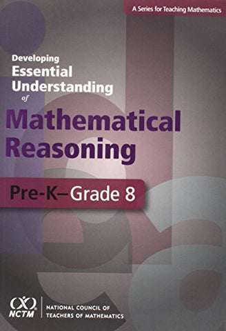 Developing Essential Understanding of Mathematical Reasoning for Teaching Mathematics in Grades Pre-K-8