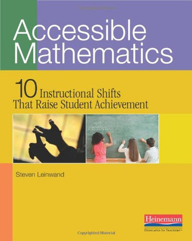 Accessible Mathematics: Ten Instructional Shifts That Raise Student Achievement