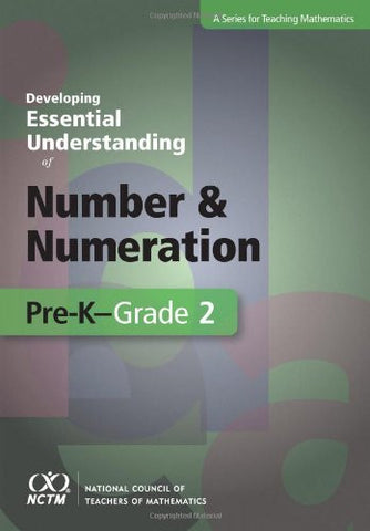 Developing Essential Understanding of Number and Numeration for Teaching Mathematics in Pre-K-2