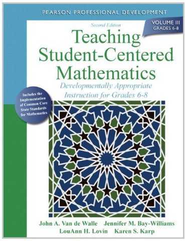 Teaching Student-Centered Mathematics: Developmentally Appropriate Instruction for Grades 6-8 (Volume III) (2nd Edition) (Teaching Student-Centered Mathematics Series)