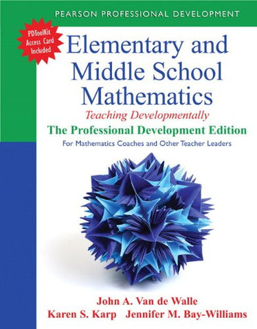 Elementary and Middle School Mathematics: Teaching Developmentally: The Professional Development Edition for Mathematics Coaches and Other Teacher ... Student-Centered Mathematics Series)