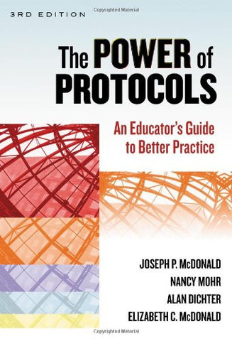 The Power of Protocols: An Educator's Guide to Better Practice, Third Edition (School Reform)