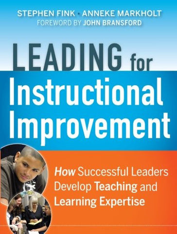 Leading for Instructional Improvement: How Successful Leaders Develop Teaching and Learning Expertise