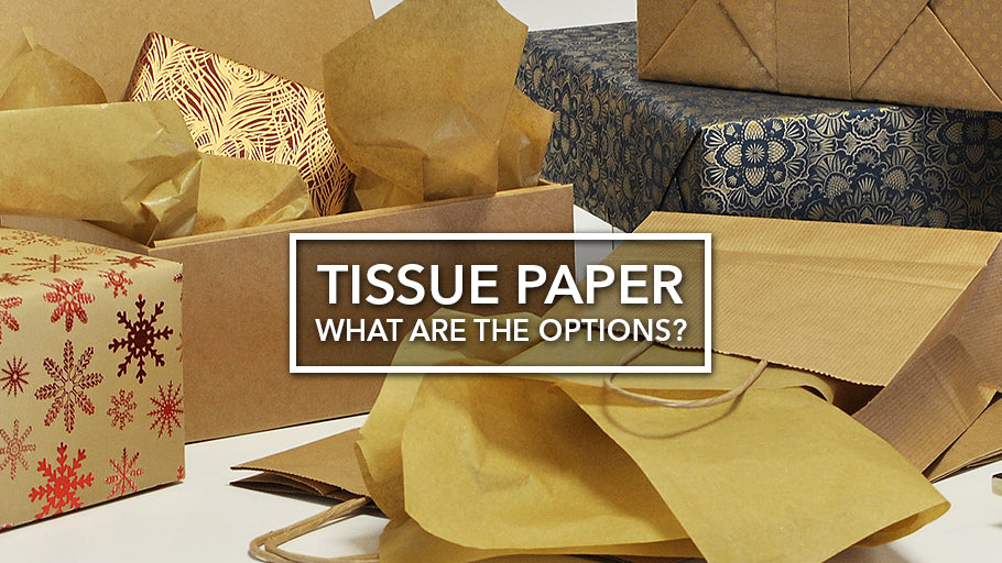 Tissue paper - What are the options?