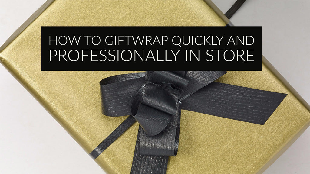 How to Giftwrap quickly and professionally in store