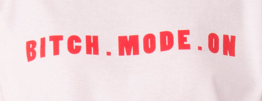 B!tch Mode On Tee