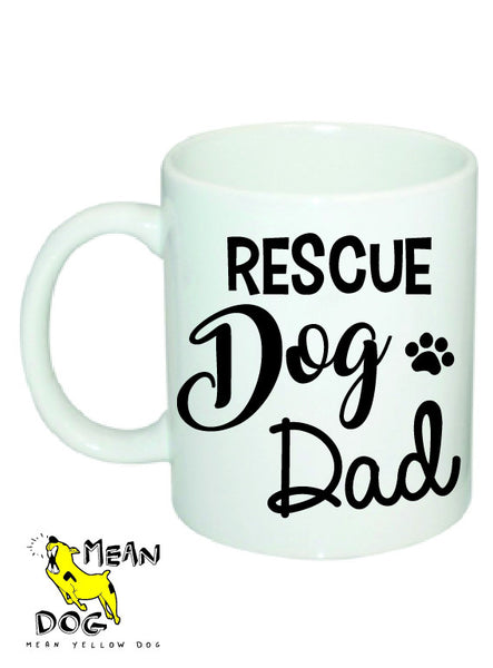 Mean Yellow Dog - MUG 010 - Rescue DOG dad - HEROES OF KINDNESS pet business distributors