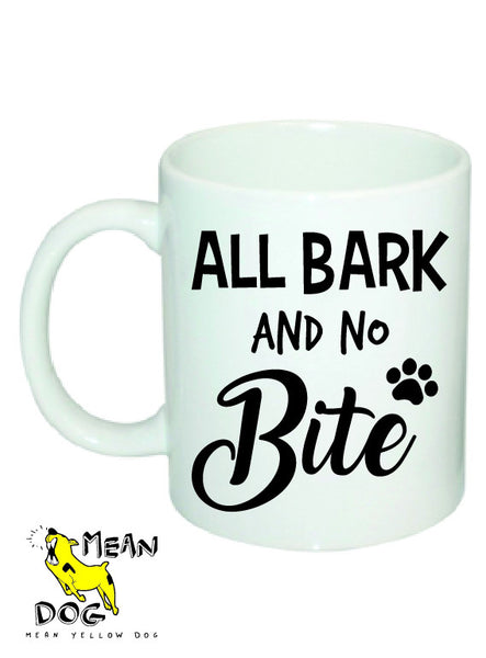 Mean Yellow Dog - MUG 014 - ALL BARK and NO Bite - HEROES OF KINDNESS pet business distributors