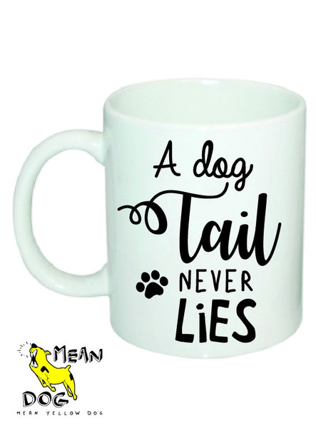 Mean Yellow Dog - MUG 015 - A dog Tail NEVER LIES - HEROES OF KINDNESS pet business distributors