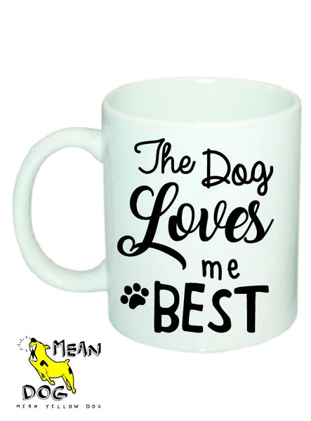 Mean Yellow Dog - MUG 018 - The Dog Loves me BEST - HEROES OF KINDNESS pet business distributors
