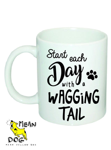 Mean Yellow Dog - MUG 019 - Start each Day with a WAGGING TAIL - HEROES OF KINDNESS pet business distributors