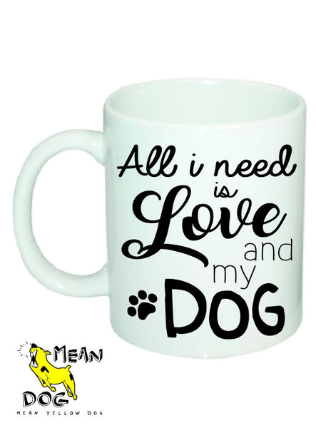 Mean Yellow Dog - MUG001- ALL I NEED IS LOVE AND MY DOG - HEROES OF KINDNESS pet business distributors