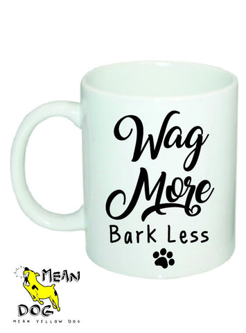 Mean Yellow Dog - MUG 023 - Wag More Bark Less - HEROES OF KINDNESS pet business distributors