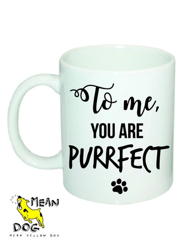 Mean Yellow Dog - MUG 024 - To me, YOU ARE PURRFECT - HEROES OF KINDNESS pet business distributors