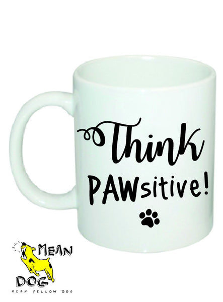 Mean Yellow Dog - MUG 026 - Think PAWsitive!
