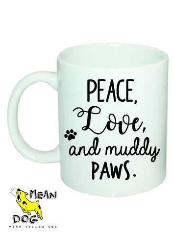 Mean Yellow Dog - MUG 027 - PEACE, Love, and muddly PAWS - HEROES OF KINDNESS pet business distributors