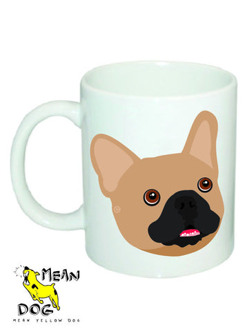 Mean Yellow Dog - MUG010 - FRENCH BULLDOG FAWN