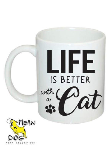 Mean Yellow Dog - MUG 006 - Life is BETTER with a CAT