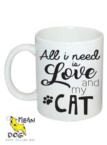 Mean Yellow Dog - MUG 002 - ALL I need is love and my CAT - HEROES OF KINDNESS pet business distributors