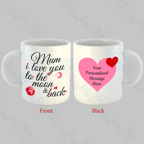 'Mum, I love you to the Moon & Back' Personalised Mug